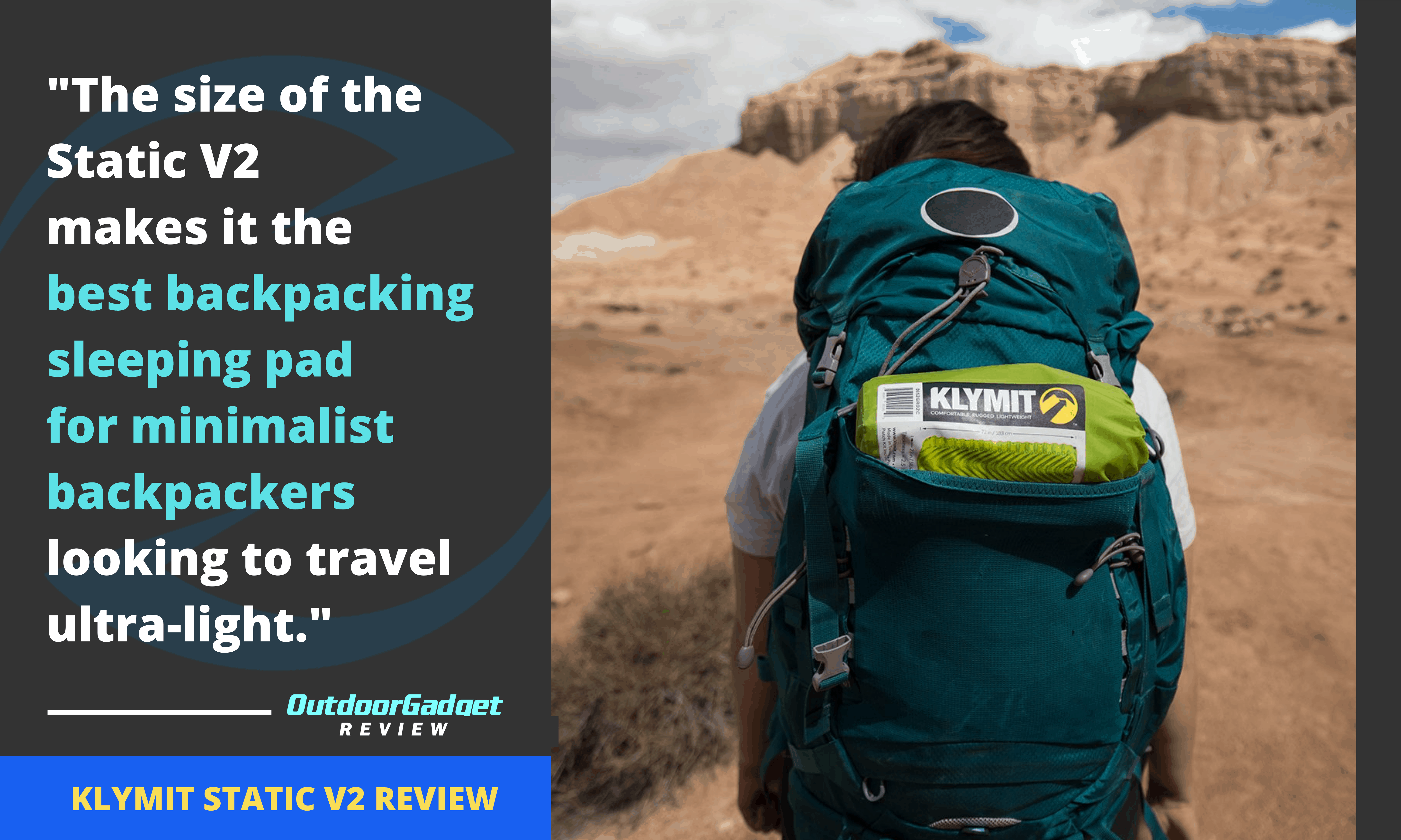 The size of the Static V2 make it the best backpacking sleeping pad type for minimalist backpackers looking to travel ultra-light. (2)