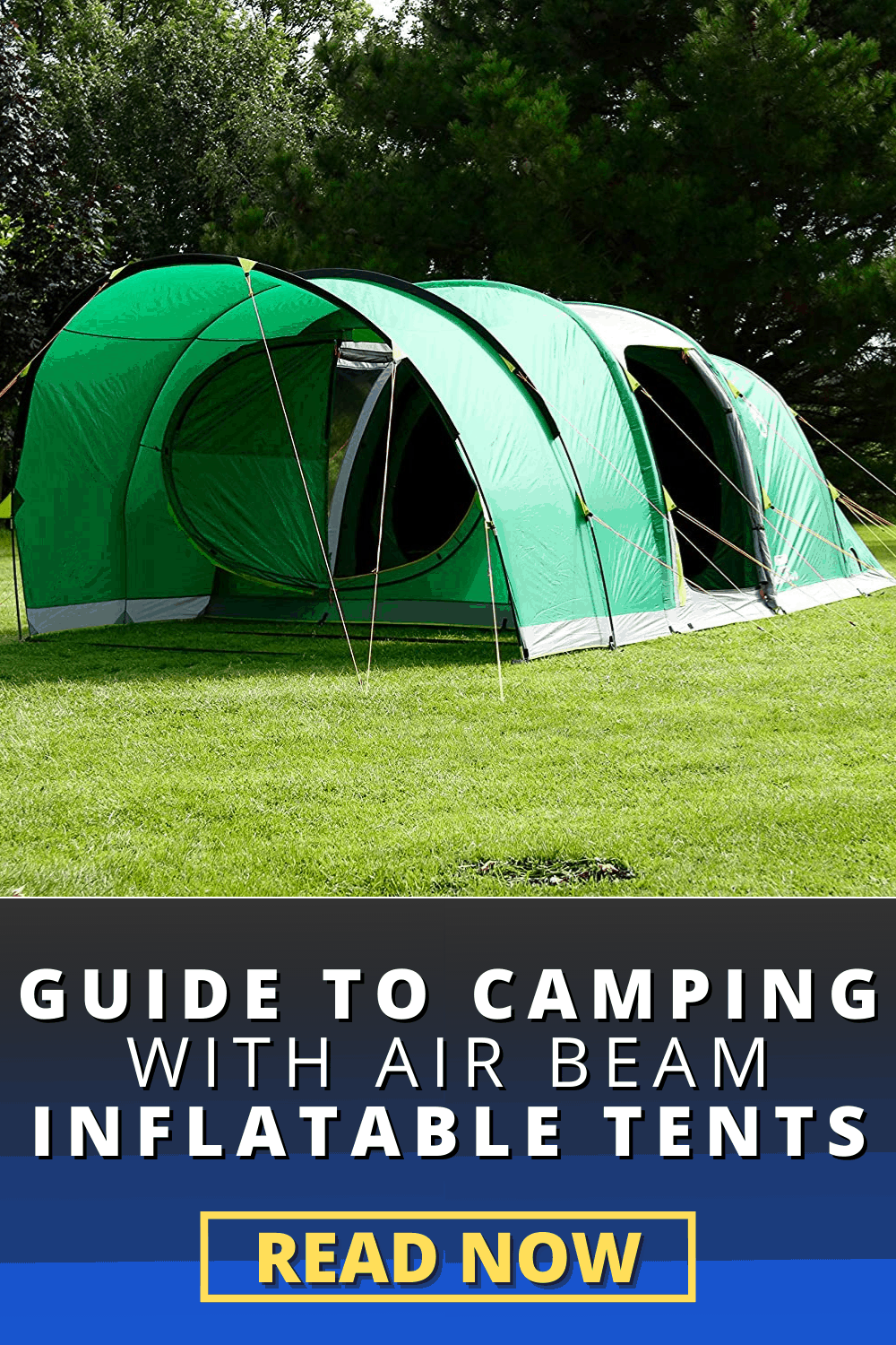 Guide to Camping with Air Beam Inflatable Tents