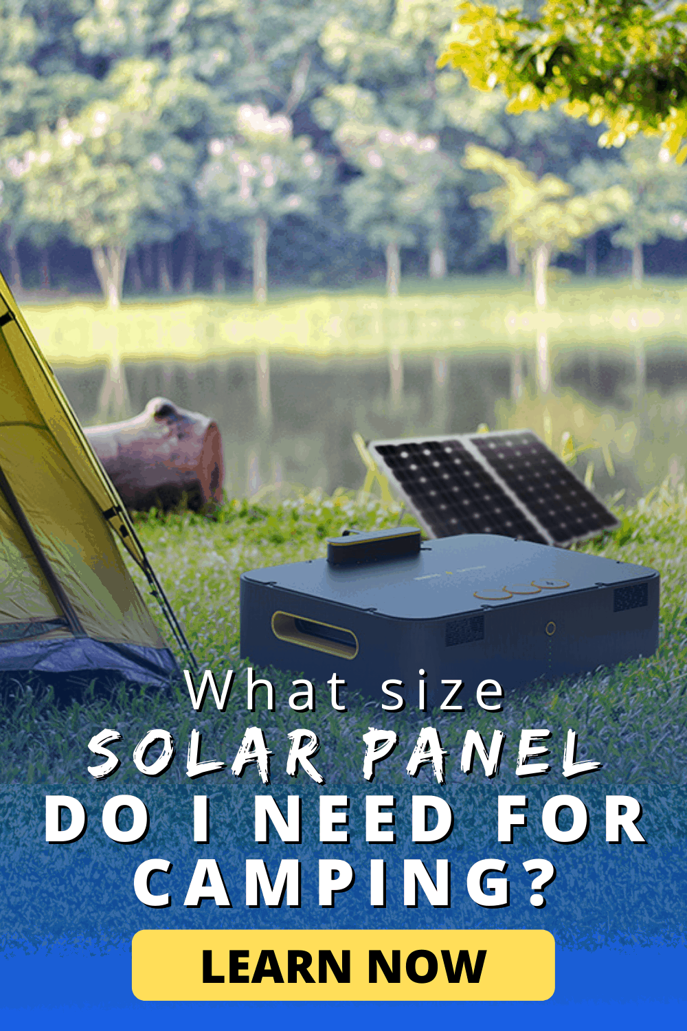 What size Solar Panel Do I Need for Camping? | Learn now!