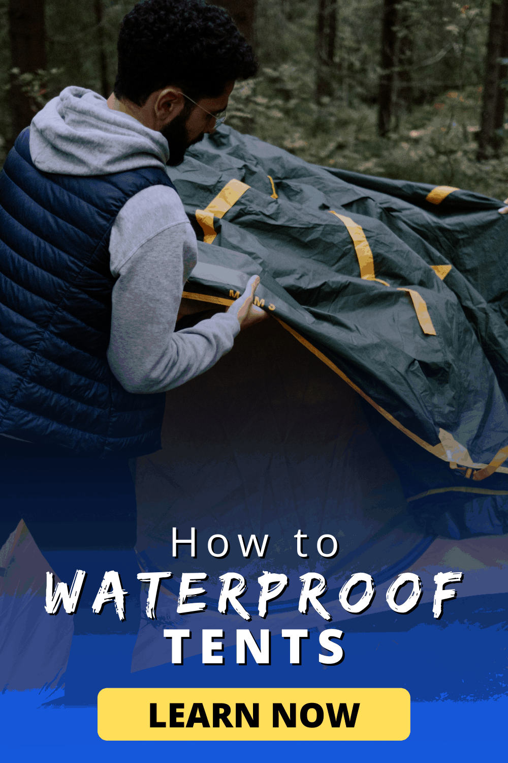 How to Waterproof Tents | Learn Now!