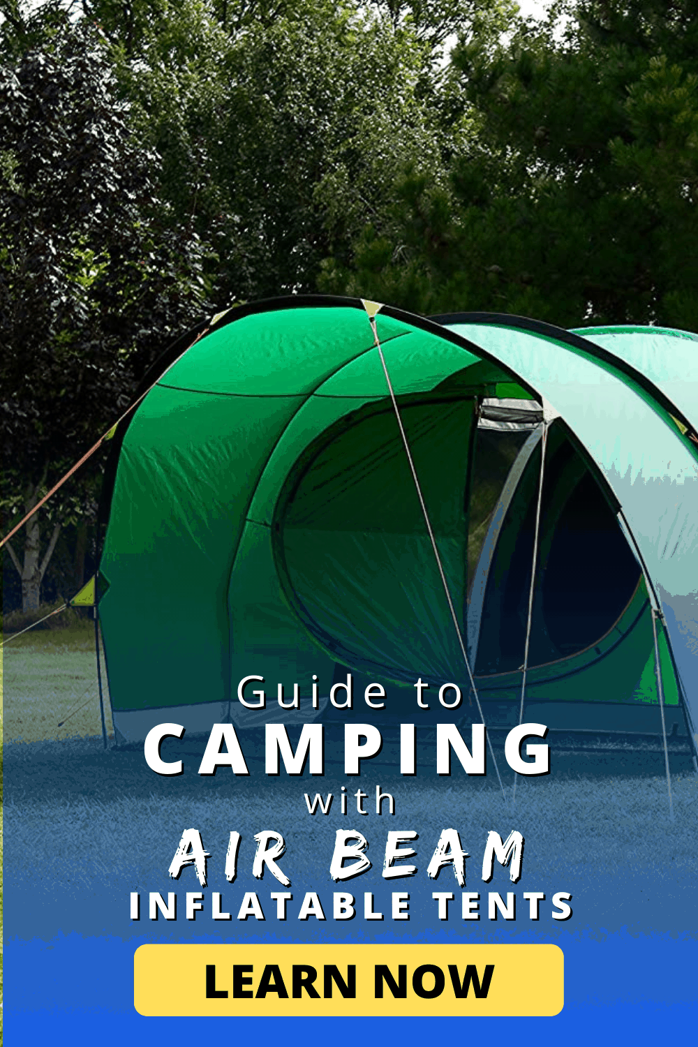 Guide to Camping with Air beam Inflatable Tents | Learn now!
