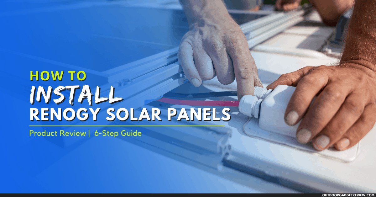 How to Install Renogy Solar Panels on Your Truck Camper, RV, or Sprinter Van
