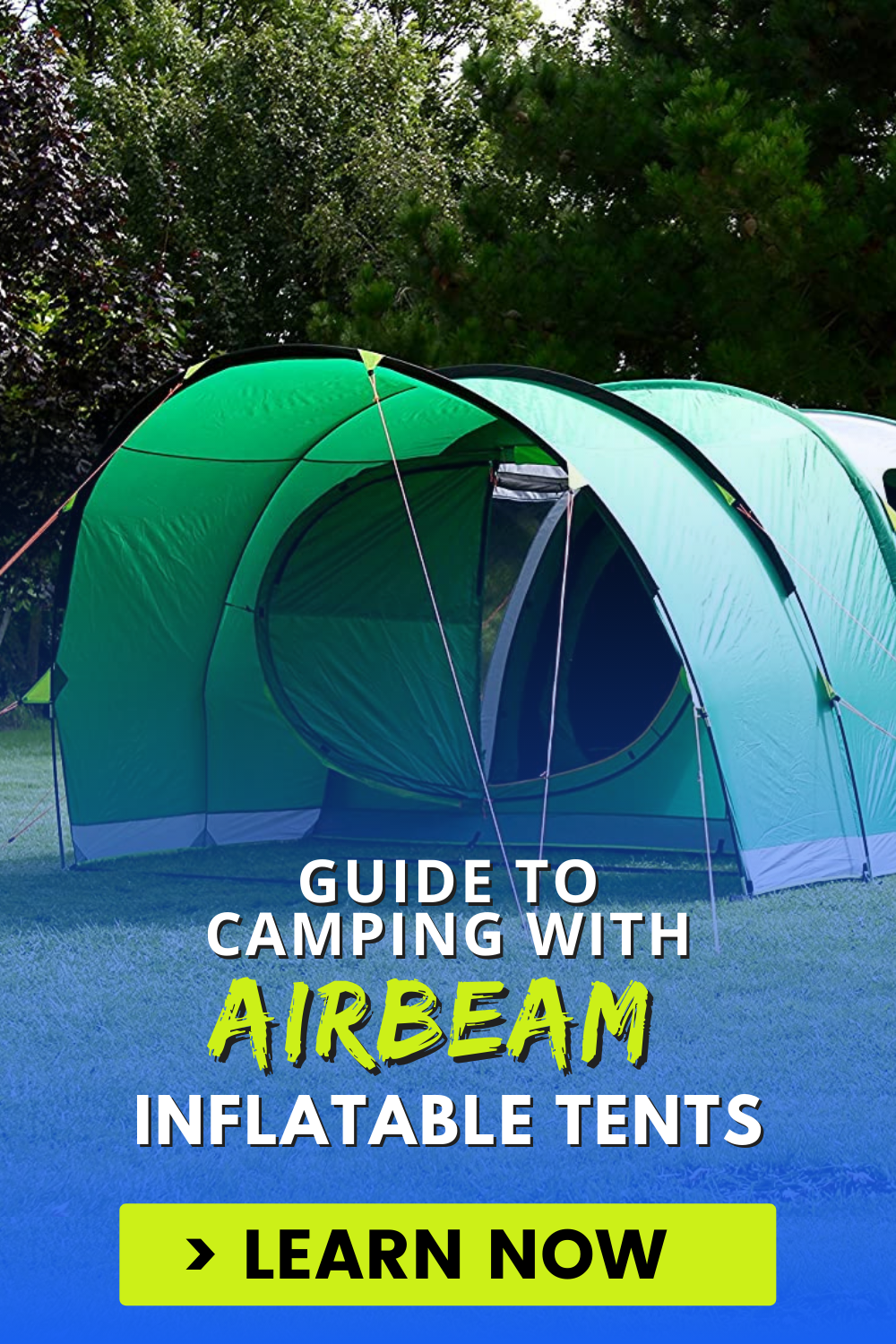 Guide to Camping with Airbeam Inflatable Tents